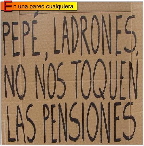Pepé ladrones no nos toquen las pensiones