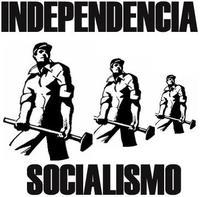 ¡Independencia y Socialismo!