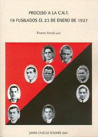 Proceso a la CNT: 19 fusilados el 23 de enero de 1937