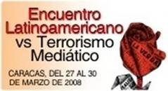 Encuentro Latinoamericano vs. Terrorismo Mediático
