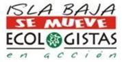 Isla Baja se Mueve-Ecologistas en Acción